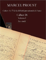 Marcel Proust, Cahier 26 (2 volumes)